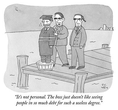 Drawing - So Much Debt For Such A Useless Degree by Peter C Vey