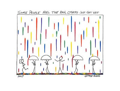 Painting - Some People Feel The Rain, Others Just Get Wet by George Hobbs