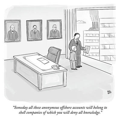 Dad Drawing - Someday All These Anonymous Offshore Accounts by Paul Noth