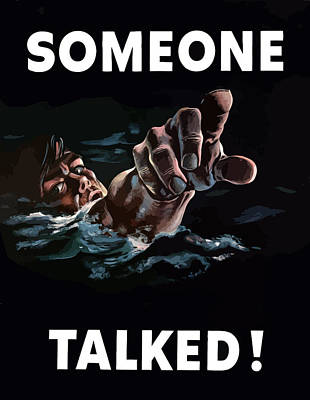 Someone Talked -- Ww2 Propaganda Art Print