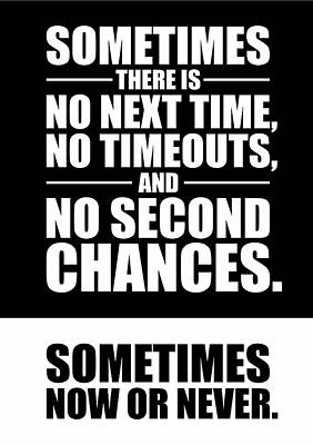 Shirt Digital Art - Sometimes There Is No Next Time No Timeouts Gym Motivational Quotes Poster by Lab No 4