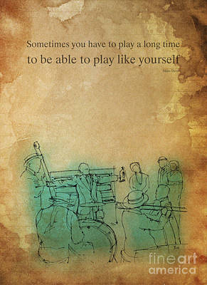 Jazz Band Drawing - Sometimes You Have To Play by Pablo Franchi
