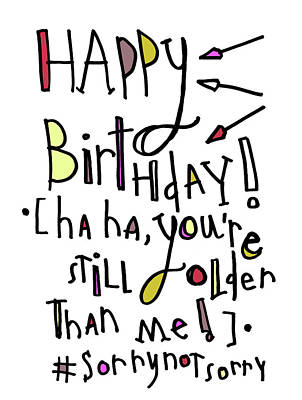 #sorrynotsorry Birthday Art Print by Tonya Doughty