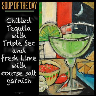 Soup Of The Day Poster Tequila Lime Art Print by Tim Nyberg