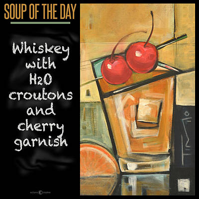 Painting - Soup Of The Day Poster - Whiskey by Tim Nyberg
