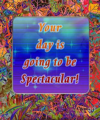 Digital Art - Spectacular Day Affirmation by Rachel Hannah