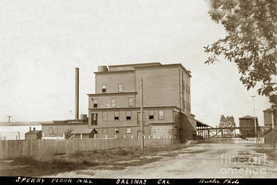 Photograph - Sperry Flour Mill. Salinas, California  Circa 1908  by California Views Mr Pat Hathaway Archives