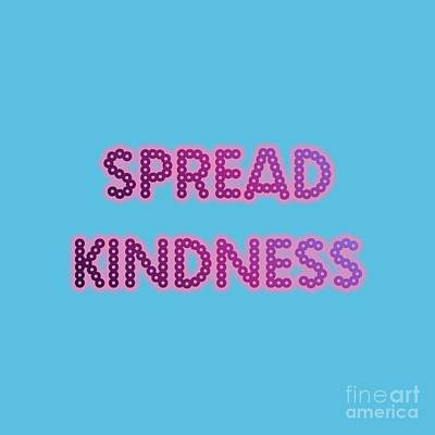 Digital Art - Spread Kindness by Rachel Hannah