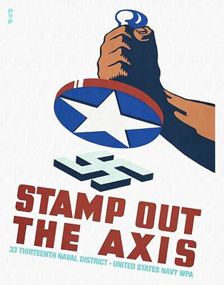 Mixed Media - Stamp Out The Axis - Restored by Vintage Advertising Posters