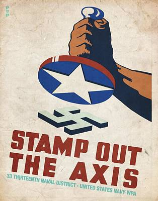 Mixed Media - Stamp Out The Axis - Vintagelized by Vintage Advertising Posters