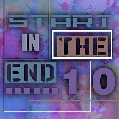 Typography Digital Art - Start In The End .3 by Alberto RuiZ