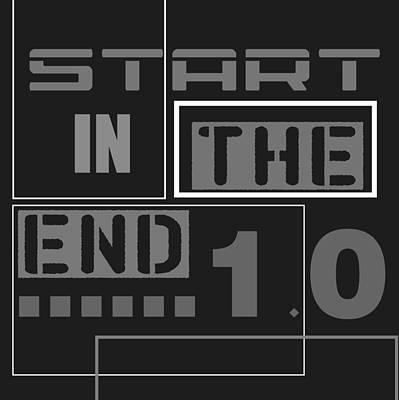 Typography Digital Art - Start In The End.2 by Alberto RuiZ