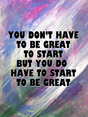 Mixed Media - Start To Be Great by John Fish