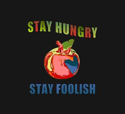 Stanford Digital Art - Stay Hungry Stay Foolish by Ruta Naujokiene
