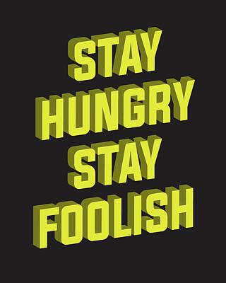 Jobs Mixed Media - Stay Hungry Stay Foolish by Studio Grafiikka