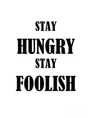 Stay Hungry Stay Foolish Art Print