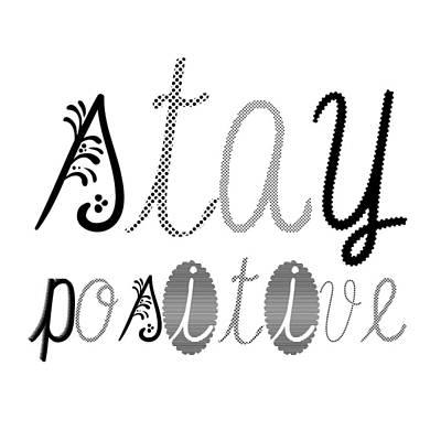 Teenagers Digital Art - Stay Positive by Melanie Viola