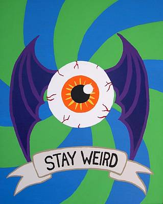 Stay Weird Original by Andy White