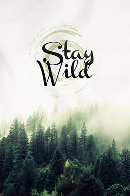 Forest Photograph - Stay Wild by Atelier Seneca