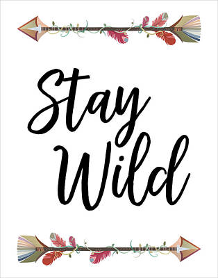 Typography Digital Art - Stay Wild by Jaime Friedman