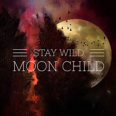 Painting - Stay Wild Moon Child by Michele Carter