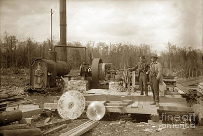 Photograph - steam powered sawmill  Saw Blades circa 1900 by California Views Archives Mr Pat Hathaway Archives