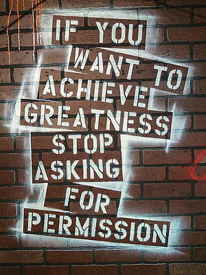Stop Asking For Permission Art Print by Melissa Smith