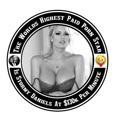 Digital Art - Stormy Daniels Is The Worlds Highest Paid Porn Star by FirstTees Motivational Artwork