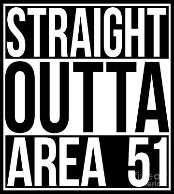 Digital Art - Straight Outta Area 51 by Bruce Stanfield