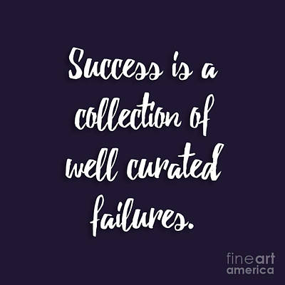 Typography Digital Art - Success Is A Collection Of Well Curated Failures by Liesl Marelli