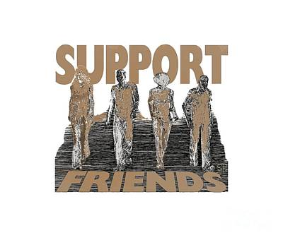 Digital Art - Support Friends by Lance Sheridan-Peel