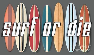 Digital Art - Surf Or Die by Edward Fielding