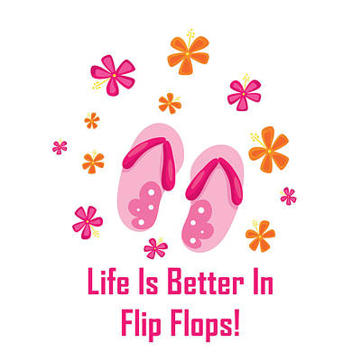 Digital Art - Surfer Art - Life Is Better In Flip Flops by Life Over Here