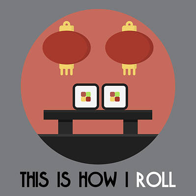 Painting - Sushi Poster Print - This Is How I Roll by Beautify My Walls