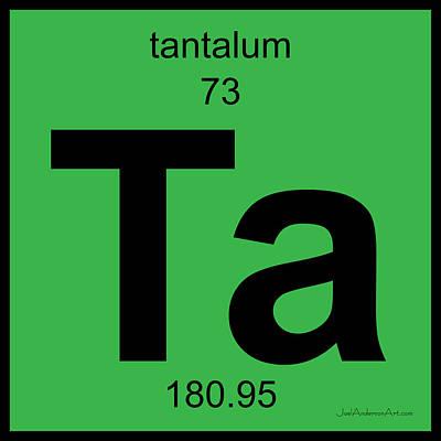 Ta Tantalum - Periodic Table Of Elements Art Print by Joel Anderson