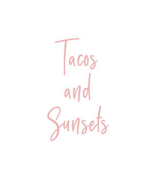 Digital Art - Tacos And Sunsets- Art By Linda Woods by Linda Woods