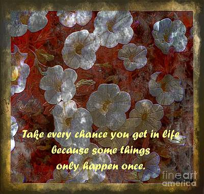 No Regrets Digital Art - Take Every Chance by Barbara Griffin