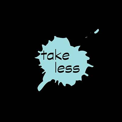 Take Less Original by Bill Owen