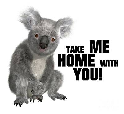Koala Digital Art - Take Me Home With You by Esoterica Art Agency