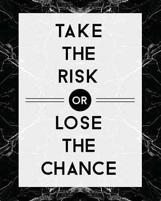 Inspirational Mixed Media - Take The Risk Or Lose The Chance by Studio Grafiikka