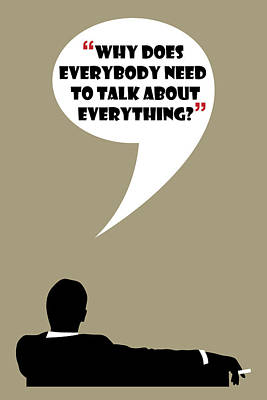 Painting - Talk About Everything - Mad Men Poster Don Draper Quote by Beautify My Walls