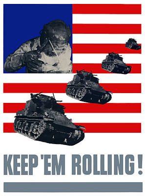 Political Propaganda Digital Art - Tanks -- Keep 'em Rolling by War Is Hell Store