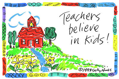 Painting - Teachers Believe In Kids by Sally Huss