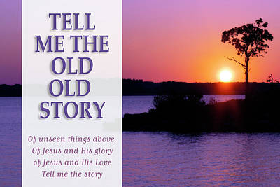 Photograph - Tell Me The Old Old Story by Corey Haynes