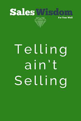 Telling Ain't Selling Art Print by Ike Krieger