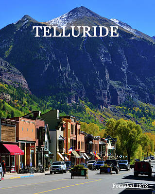 Photograph - Telluride Town Founded 1878 by David Lee Thompson