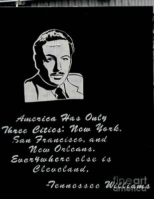 Photograph - Tennessee Williams America Has Only Three Cities New York San Francisco And New Orleans by Michael Hoard
