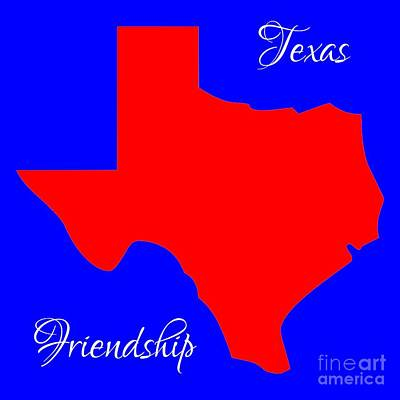 Digital Art - Texas Map In State Colors Blue White And Red With State Motto Friendship by Rose Santuci-Sofranko