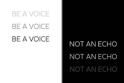 Text Art Be A Voice Not An Echo Art Print by Melanie Viola