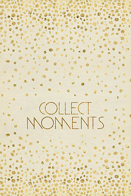 Digital Art - Text Art Collect Moments - Glittering Gold by Melanie Viola